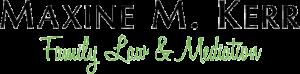 Maxine M. Kerr Family Law & Mediation